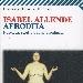 Afrodita - Racconti, ricette e altri afrodisiaci di Isabel Allende - - - Fotografia inserita il giorno 23-03-2018 alle ore 18:56:53 da luigi