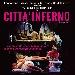 Città Inferno al Teatro Sala Vignoli di Roma il 2 e 3 dicembre 2017