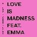Love Is Madness