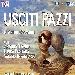 23/02 ore 21 e 24/02 ore 20 - Centro Teatro Spazio - san Giorgio a Cremano (NA) - Usciti Pazzi di Antonio Scavone, Regia di Niko Mucci