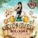 2-3-4 Ottobre - Estragon - Bologna - Oktoberfest